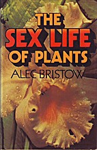 The sex life of plants by Alec Bristow