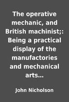 The operative mechanic, and British…