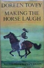 Making the Horse Laugh by Doreen Tovey