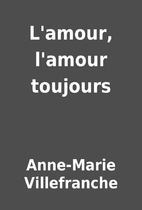 L'amour, l'amour toujours by…