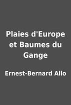 Plaies d'Europe et Baumes du Gange by…