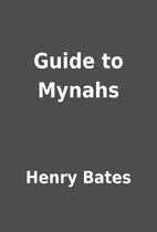 Guide to Mynahs by Henry Bates