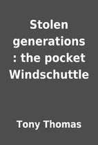 Stolen generations : the pocket Windschuttle…