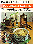 500 Recipes for Puddings and Sweets by…