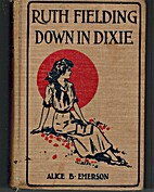 Ruth Fielding Down in Dixie; or, Great Times…