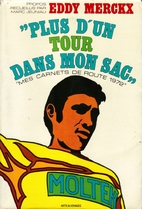 Eddy Merckx: Plus d'un tour dans mon sac -…