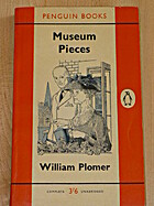 Museum Pieces by William Plomer