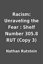 Racism: Unraveling the Fear : Shelf Number…