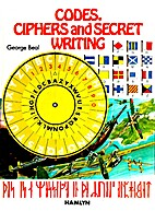 Codes, Ciphers and Secret Writing by George…