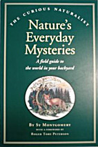 Nature's Everyday Mysteries: A Field Guide…