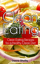 Clean Eating: Clean Eating Recipes for a…