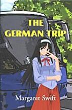 The German Trip by Margaret Swift