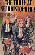 The Three At St. Christopher's by D. V.…