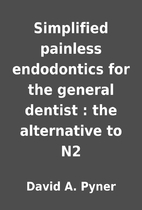 Simplified painless endodontics for the…