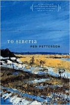 To Siberia by Per Petterson