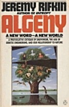 Algeny: A New Word--A New World by Jeremy…