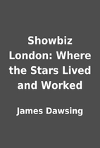 Showbiz London: Where the Stars Lived and…