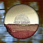Hoop Dreams by Hoop Dreams