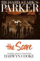 Richard Stark's Parker: The Score by Darwyn…