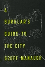 Burglar's Guide to the City, A by Geoff Manaugh