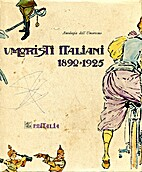 Umoristi italiani 1890-1925 by Giovanni…