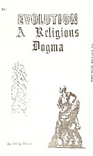 Evolution: A Religious Dogma by Philip Mauro