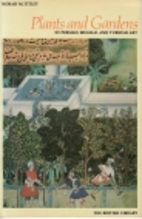 Plants and Gardens in Persian, Mughal, and…