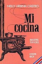 Mi Cocina by Nelly Urbina Castro