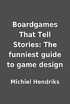 Boardgames That Tell Stories: The funniest…