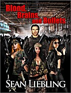 Blood, Brains and Bullets by Sean Liebling