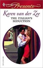 The Italian's Seduction by Karen van der Zee