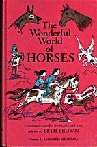The Wonderful World of Horses by Beth Brown