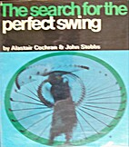 The Search for the Perfect Swing by A. J.…