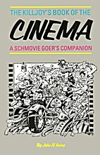 The Killjoy's Book of the Cinema by John H.…