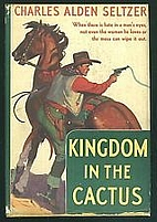 Kingdom in the Cactus by Charles Alden…