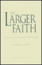 The Larger Faith: A Short History of…