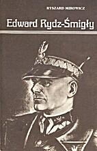 Edward Rydz-Śmigły by Ryszard Mirowicz