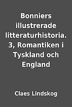 Bonniers illustrerade litteraturhistoria. 3,…