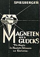 Magneten des Glücks by Karl Spiesberger