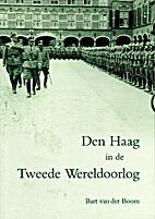 Den Haag in de Tweede Wereldoorlog by Bart…
