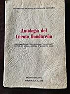 Antologia del Cuento Hondureño by Arturo…