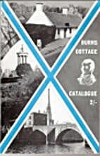 The Burns Cottage, Alloway. Catalogue of…