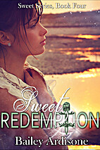 Sweet Redemption (Sweet Series #4) by Bailey…