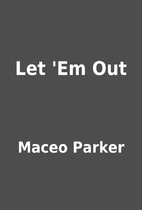 Let 'Em Out by Maceo Parker