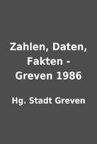 Zahlen, Daten, Fakten - Greven 1986 by Hg.…