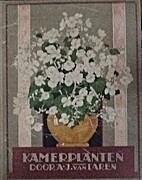 Kamerplanten by Van Laren A.J.