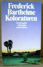 Koloraturen by Frederick Barthelme