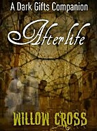 Afterlife (The Dark Gifts, #1.5) by Willow…