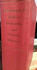 Descendants of Barbara Hochstedler and…