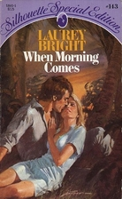 When Morning Comes by Laurey Bright